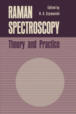 Raman Spectroscopy Theory and Practice  1967 9781468430264 Front Cover