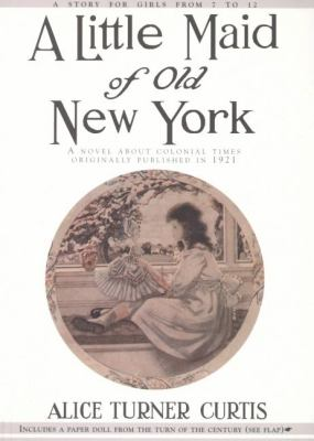 Little Maid of Old New York   1996 (Reprint) 9781557093264 Front Cover
