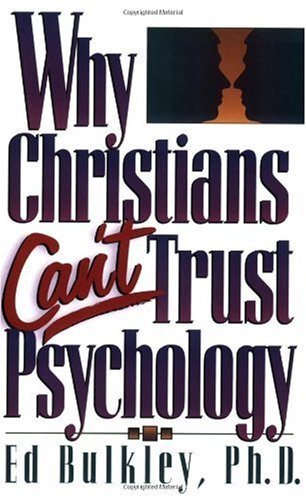 Why Christians Can't Trust Psychology   1993 9781565070264 Front Cover