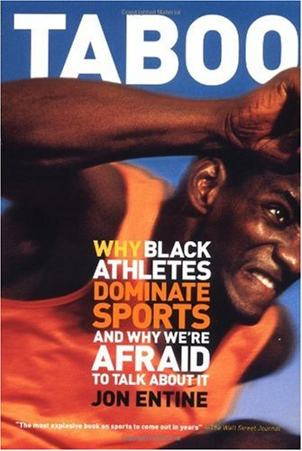 Taboo Why Black Athletes Dominate Sports and Why We're Afraid to Talk about It  2000 9781586480264 Front Cover