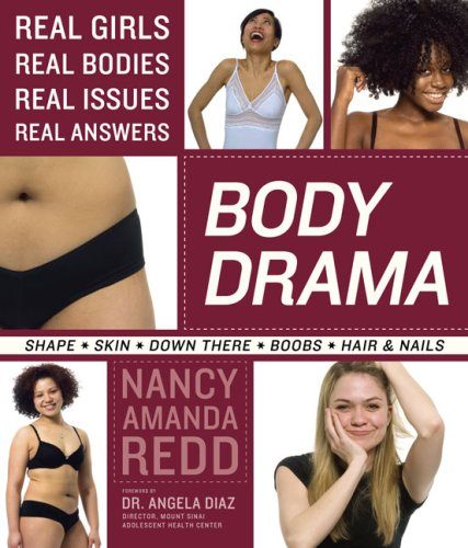 Body Drama Real Girls, Real Bodies, Real Issues, Real Answers  2008 edition cover