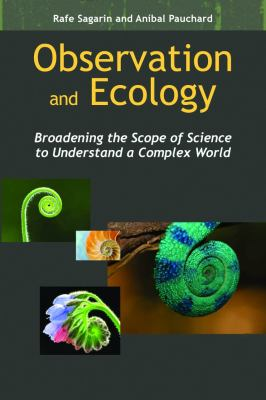 Observation and Ecology Broadening the Scope of Science to Understand a Complex World  2012 edition cover