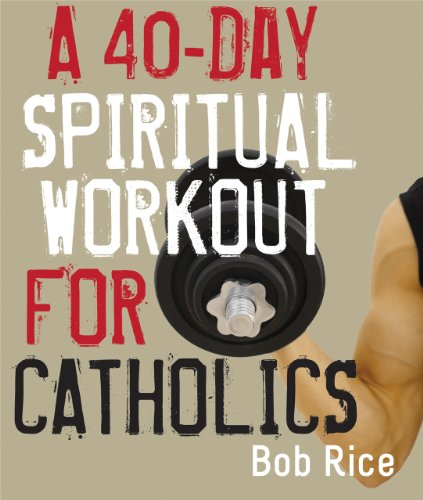 40-Day Spiritual Workout for Catholics  N/A edition cover