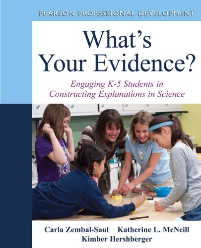 What's Your Evidence? Engaging K-5 Children in Constructing Explanations in Science  2013 edition cover