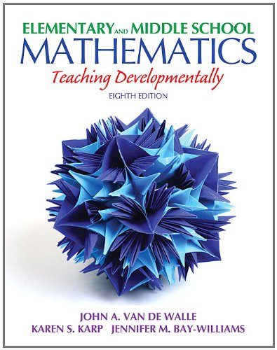Elementary and Middle School Mathematics Teaching Developmentally 8th 2013 (Revised) 9780132612265 Front Cover