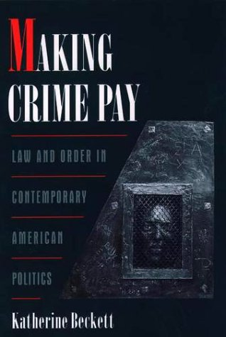 Making Crime Pay Law and Order in Contemporary American Politics  2000 edition cover