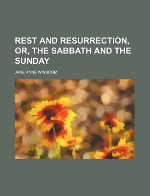 Rest and Resurrection; or, the Sabbath and the Sunday  N/A edition cover