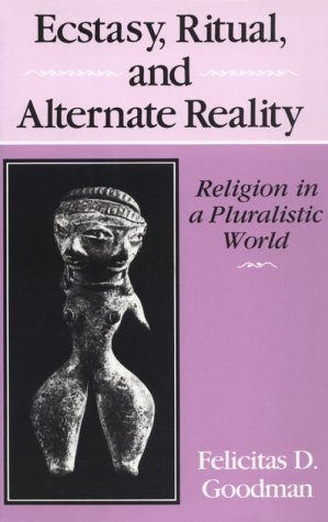Ecstasy, Ritual, and Alternate Reality Religion in a Pluralistic World Reprint edition cover