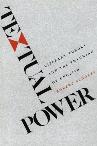 Textual Power Literary Theory and the Teaching of English N/A edition cover
