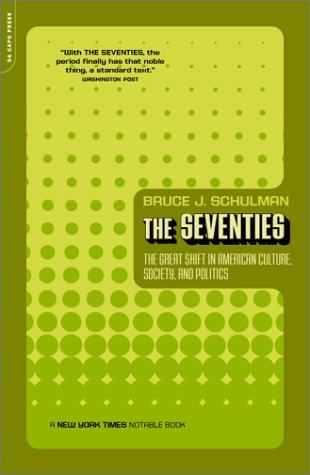 Seventies The Great Shift in American Culture, Society, and Politics  2002 edition cover