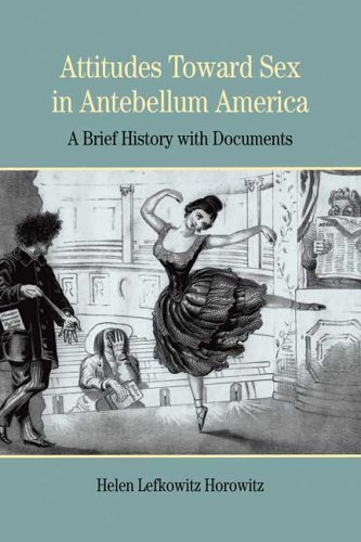 Attitudes Toward Sex in Antebellum America A Brief History with Documents  2006 edition cover