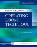 Berry & Kohn's Operating Room Technique:   2016 9780323399265 Front Cover