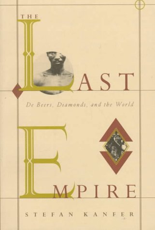 Last Empire De Beers, Diamonds, and the World N/A 9780374524265 Front Cover