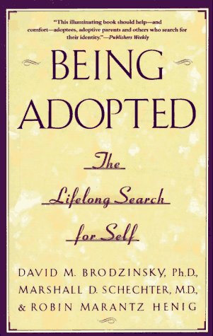 Being Adopted The Lifelong Search for Self N/A edition cover