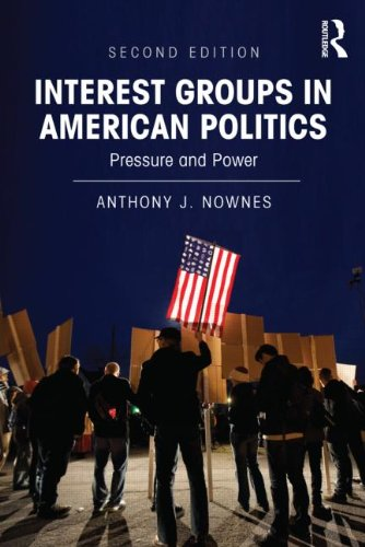 Interest Groups in American Politics Pressure and Power 2nd 2013 (Revised) edition cover