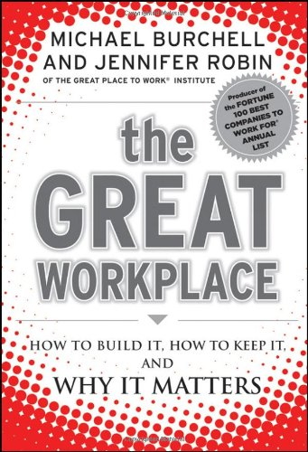Great Workplace How to Build It, How to Keep It, and Why It Matters  2011 edition cover