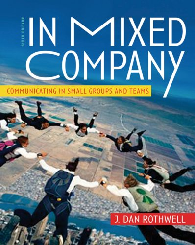 In Mixed Company Communicating in Small Groups and Teams 6th 2007 (Revised) edition cover