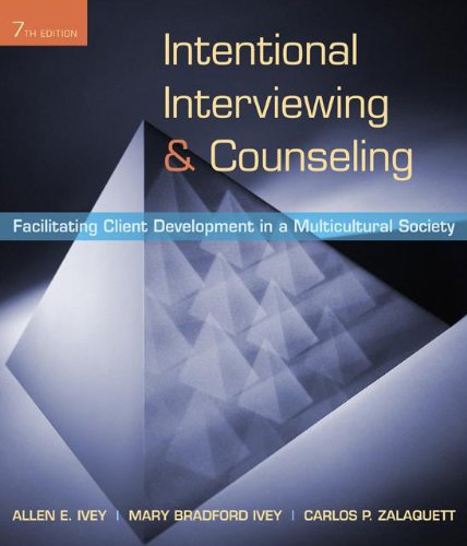 Intentional Interviewing and Counseling Facilitating Client Development in a Multicultural Society 7th 2010 edition cover