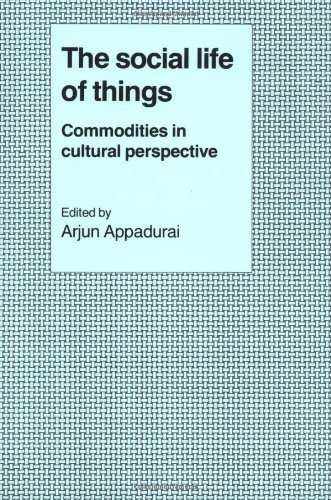 Social Life of Things Commodities in Cultural Perspective  1988 edition cover