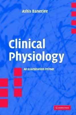 Clinical Physiology An Examination Primer  2005 9780521542265 Front Cover