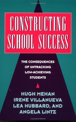 Constructing School Success The Consequences of Untracking Low Achieving Students  1996 9780521568265 Front Cover