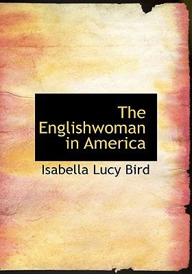 Englishwoman in America   2008 9780554225265 Front Cover