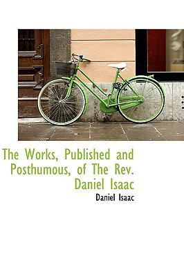 Works, Published and Posthumous, of the Rev Daniel Isaac N/A edition cover