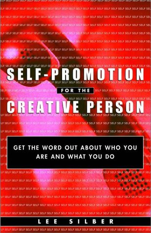 Self-Promotion for the Creative Person Get the Word Out about Who You Are and What You Do  2001 edition cover
