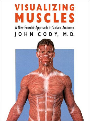 Visualizing Muscles A New Ecorche Approach to Surface Anatomy  1990 edition cover