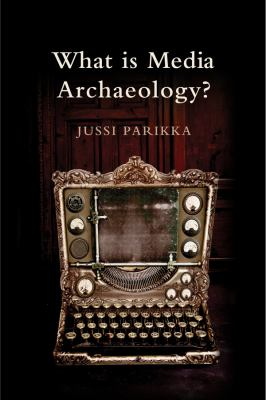 What Is Media Archaeology?   2012 edition cover