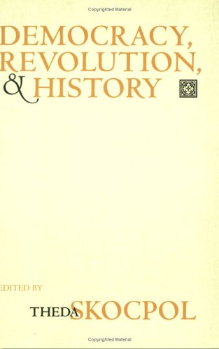 Democracy, Revolution, and History  N/A 9780801486265 Front Cover