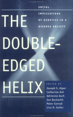 Double-Edged Helix Social Implications of Genetics in a Diverse Society  2002 edition cover