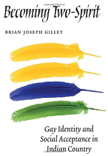 Becoming Two-Spirit Gay Identity and Social Acceptance in Indian Country  2006 edition cover
