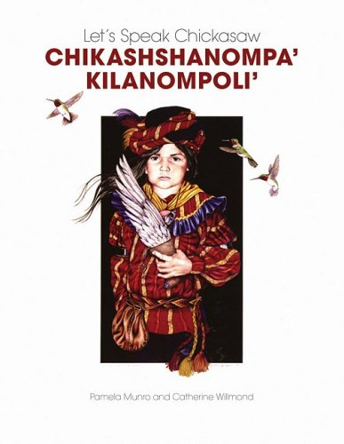 Let's Speak Chickasaw Chikashshanompa' Kilanompoli'  2008 9780806139265 Front Cover