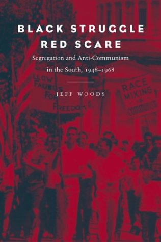 Black Struggle, Red Scare Segregation and Anti-Communism in the South, 1948-1968  2004 edition cover