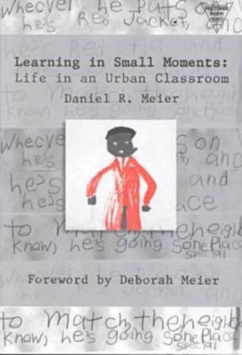 Learning in Small Moments Life in an Urban Classroom  1997 edition cover