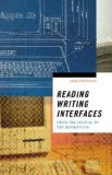 Reading Writing Interfaces From the Digital to the Bookbound  2014 edition cover