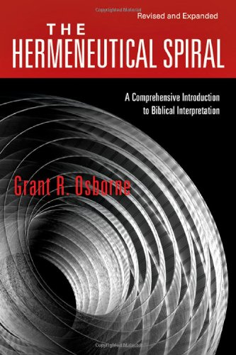 Hermeneutical Spiral A Comprehensive Introduction to Biblical Interpretation 2nd 2006 (Revised) edition cover