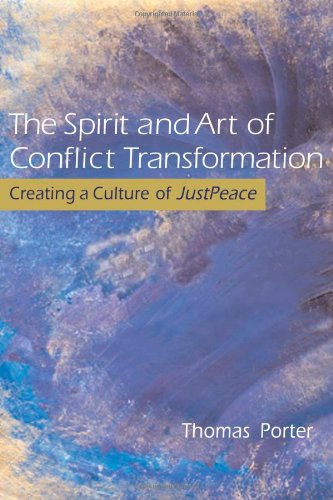 Spirit and Art of Conflict Transformation Creating a Culture OfJustPeace  2010 edition cover