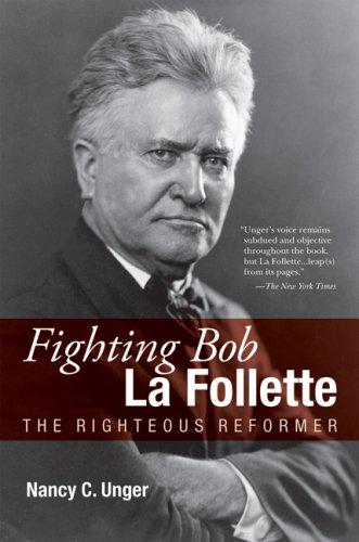 Fighting Bob la Follette The Righteous Reformer  2008 edition cover