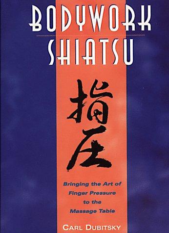 BodyWork Shiatsu Bringing the Art of Finger Pressure to the Massage Table  1997 edition cover
