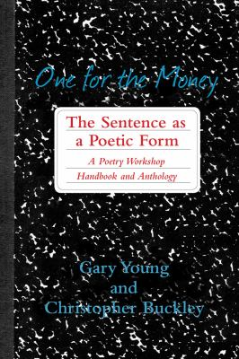 One for the Money The Sentence As a Poetic Form, a Poetry Workshop Handbook and Anthology N/A edition cover