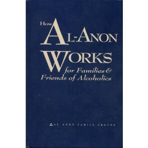How Al-Anon Works for Families and Friends of Alcoholics  N/A edition cover
