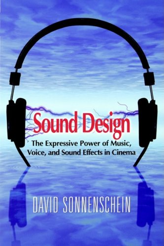 Sound Design The Expressive Power of Music, Voice and Sound Effects in Cinema  2001 edition cover