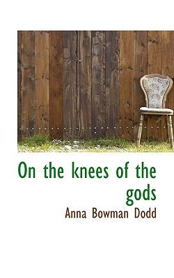 On the Knees of the Gods N/A 9781113856265 Front Cover