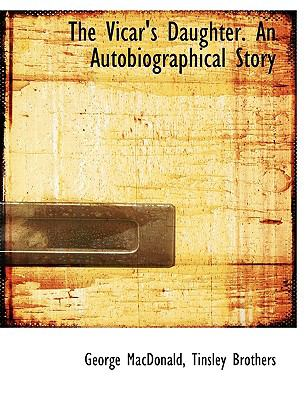 Vicar's Daughter an Autobiographical Story  N/A edition cover