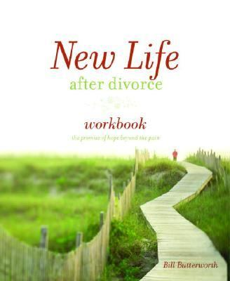 New Life after Divorce The Promise of Hope Beyond the Pain Workbook 9781400071265 Front Cover