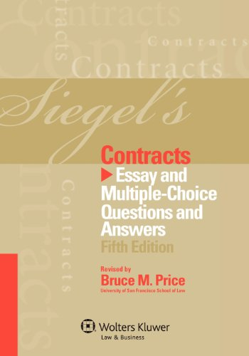 Siegel's Contracts Essay Multiple-Choice Questions and Answers, Fifth Edition 5th 2012 (Student Manual, Study Guide, etc.) edition cover