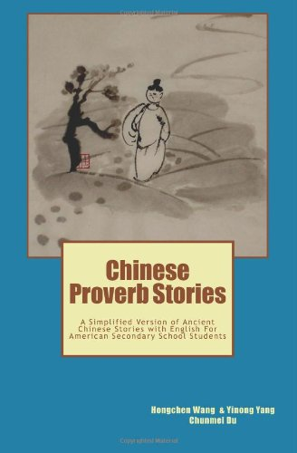 Chinese Proverb Stories A Simplified Version of Ancient Chinese Stories with English for American Secondary School Students N/A edition cover