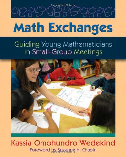 Math Exchanges Guiding Young Mathematicians in Small-Group Meetings  2011 edition cover